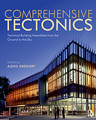 Comprehensive tectonics : technical building assemblies from the ground to the sky