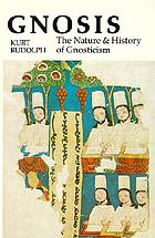 Gnosis : the nature and history of gnosticism