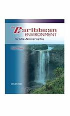 The Caribbean environment : for CXC geography  [Students' book