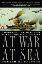 At war, at sea : sailors and naval combat in the twentieth century