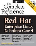 Red Hat enterprise Linux & Fedora Core 4 : the complete reference
