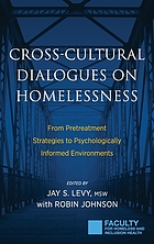 Cross-cultural dialogues on homelessness : from pretreatment strategies to psychologically informed environments