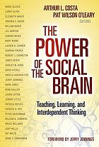 The power of the social brain : teaching, learning, and interdependent thinking