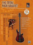 The total rock bassist : a fun and comprehensive overview of rock bass playing