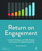 RETURN ON ENGAGEMENT : content strategy and web design techniques for digital marketing.