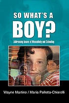 So what's a boy? addressing issues of masculinity and schooling