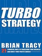TurboStrategy 21 Powerful Ways to Transform Your Business and Boost Your Profits Quickly