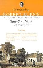 Understanding Robert Burns : verse, explanation and glossary