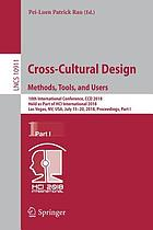 Cross-cultural design : methods, tools, and users : 10th International Conference, CCD 2018, held as part of HCI International 2018, Las Vegas, NV, USA, July 15-20, 2018, Proceedings. Part I