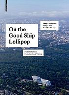 On the Good Ship Lollipop : Frank O. Gehry's Fondation Louis Vuitton