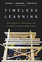 Timeless Learning : Driving a Paradigm Shift in Education.