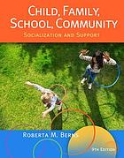 Child, family, school, community : socialization and support