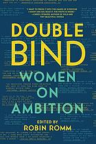 Double bind : women on ambition