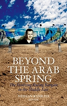 Beyond the Arab Spring : the evolving ruling bargain in the Middle East