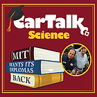 Car talk science : MIT wants its diplomas back.