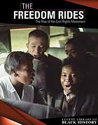 The freedom rides : the rise of the civil rights movement