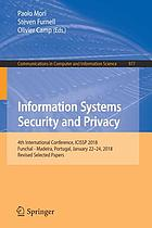 Information systems security and privacy : 4th International Conference, ICISSP 2018, Funchal - Madeira, Portugal, January 22-24, 2018, revised selected papers