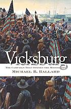 Vicksburg : the campaign that opened the Mississippi