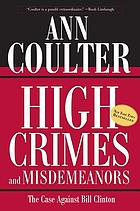 High crimes and misdemeanors : the case against Bill Clinton