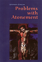 Problems with atonement : the origins of, and controversy about, the atonement doctrine