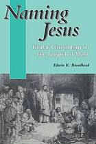 Naming Jesus : titular Christology in the Gospel of Mark