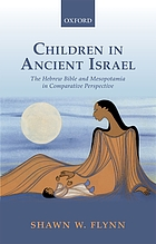 Children in ancient Israel : the Hebrew Bible and Mesopotamia in comparative perspective