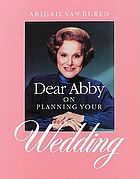 Dear Abby on planning your wedding