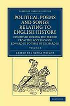 Political poems and songs relating to English history : composed during the period from the accession of Edward III to that of Richard III. Volume 2