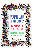 Popular democracy : the paradox of participation