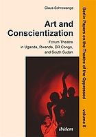 Art and conscientization : forum theatre in Uganda, Rwanda, DR Congo, and South Sudan