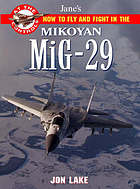 Jane's how to fly and fight in the Mikoyan MiG-29 Fulcrum