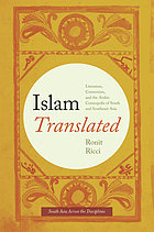 Islam translated : literature, conversion, and Arabic cosmopolis of Aouth and Southeast Asia