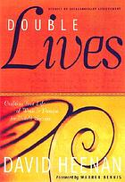 Double lives : crafting your life of work and passion for untold success