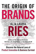 The origin of brands : how product evolution creates endless possibilities for new brands