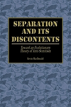 Separation and its discontents : toward an evolutionary theory of anti-Semitism
