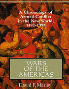 Wars of the Americas : a chronology of armed conflict in the new world, 1492 to the present