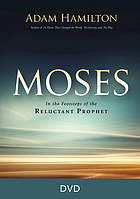 Moses : in the footsteps of the reluctant prophet