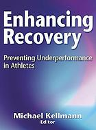 Enhancing recovery : preventing underperformance in athletes