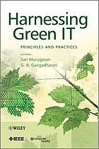 Harnessing green IT : principles and practices