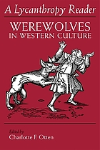 A Lycanthropy reader : werewolves in Western culture