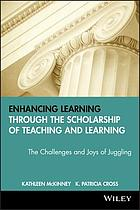 Enhancing learning through the scholarship of teaching and learning : the challenges and joys of juggling