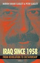 Iraq since 1958 : from revolution to dictatorship