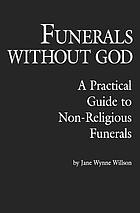 Funerals without God : a practical guide to non-religious funerals