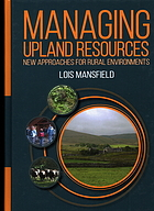 Managing Upland Resources: New Approaches for Rural Environments.