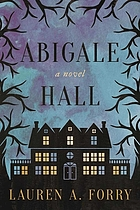 Abigale Hall : a novel