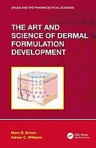 The Art and Science of Dermal Formulation Development.