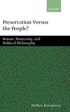 Preservation versus the people? : Nature, humanity, and political philosophy