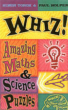 Whiz! : amazing maths and science puzzles