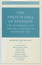 The French idea of freedom : the old regime and the Declaration of Rights in 1789