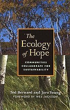 The ecology of hope : communities collaborate for sustainability